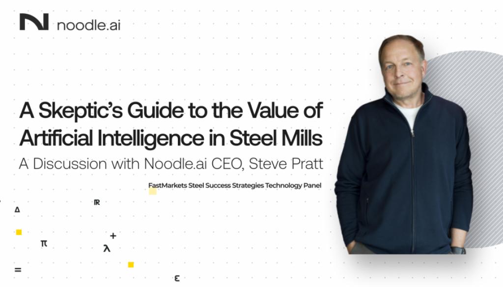 noodle.ai ceo steve pratt speaks at fastmarkets steel success strategies 2020