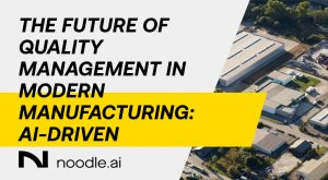 The Future of Quality Management in Modern Manufacturing: AI-Driven